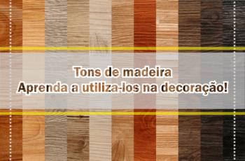 Tons de madeira: aprenda a combiná-los com o restante da decoração