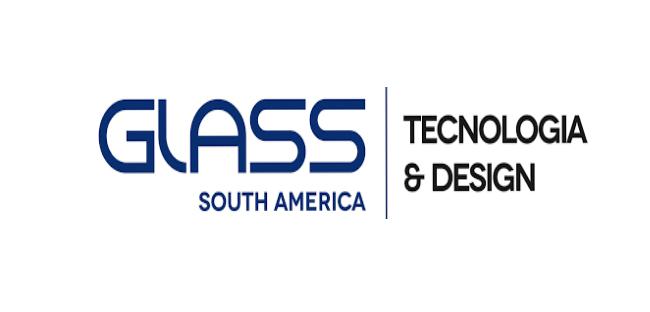 Glass South America – Feira Internacionalde Design e Tecnologia em Vidro | 03 à 06 de Junho de 2020